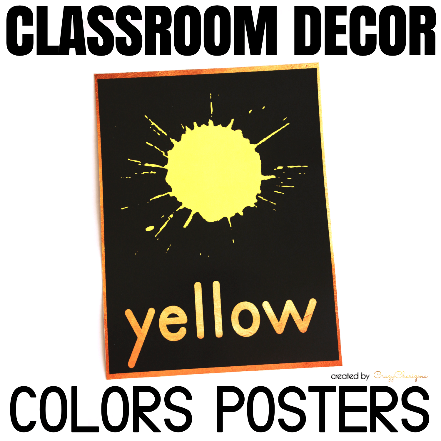 Decorate your classroom this year with this stylish BLACK and GOLD decor set. Find inside vibrant and bright Colors Posters.