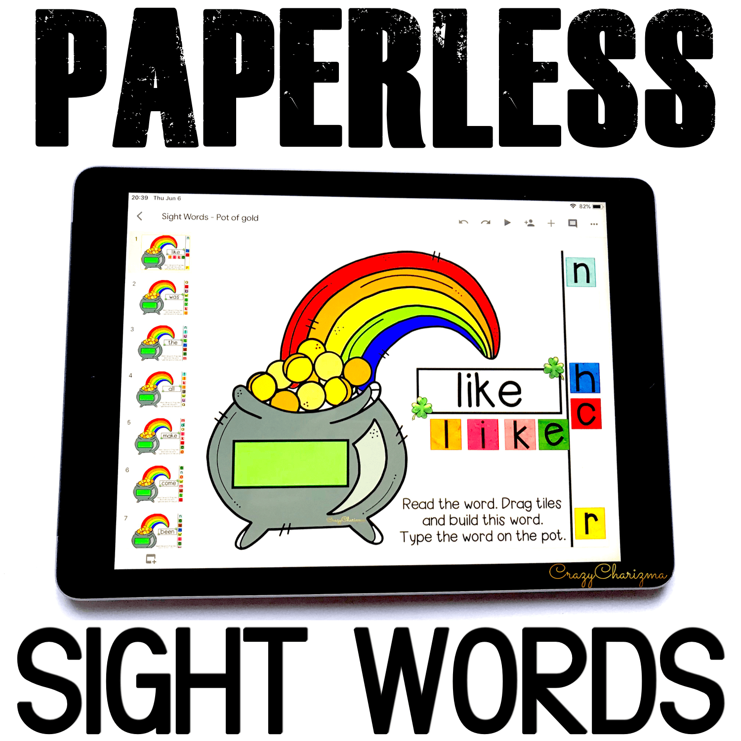 Google Classroom Activities for Kindergarten. Sight words. Need a fun way to practice sight words on St.Patrick's Day? Get kids engaged with the games for Google Classroom! Embrace the tech and have fun! #CrazyCharizma #GoogleClassroom #GoogleClassroomKindergarten #HandsOnActivitiesForKids #PaperlessClassroomElementary #SightWordGames #StPatricksDayActivities