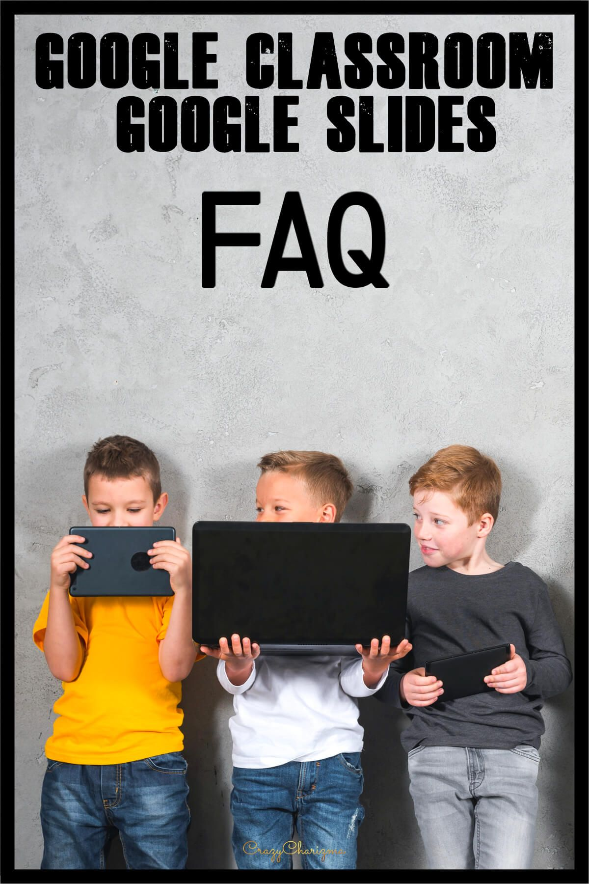 Google Classroom Tutorial and FAQ