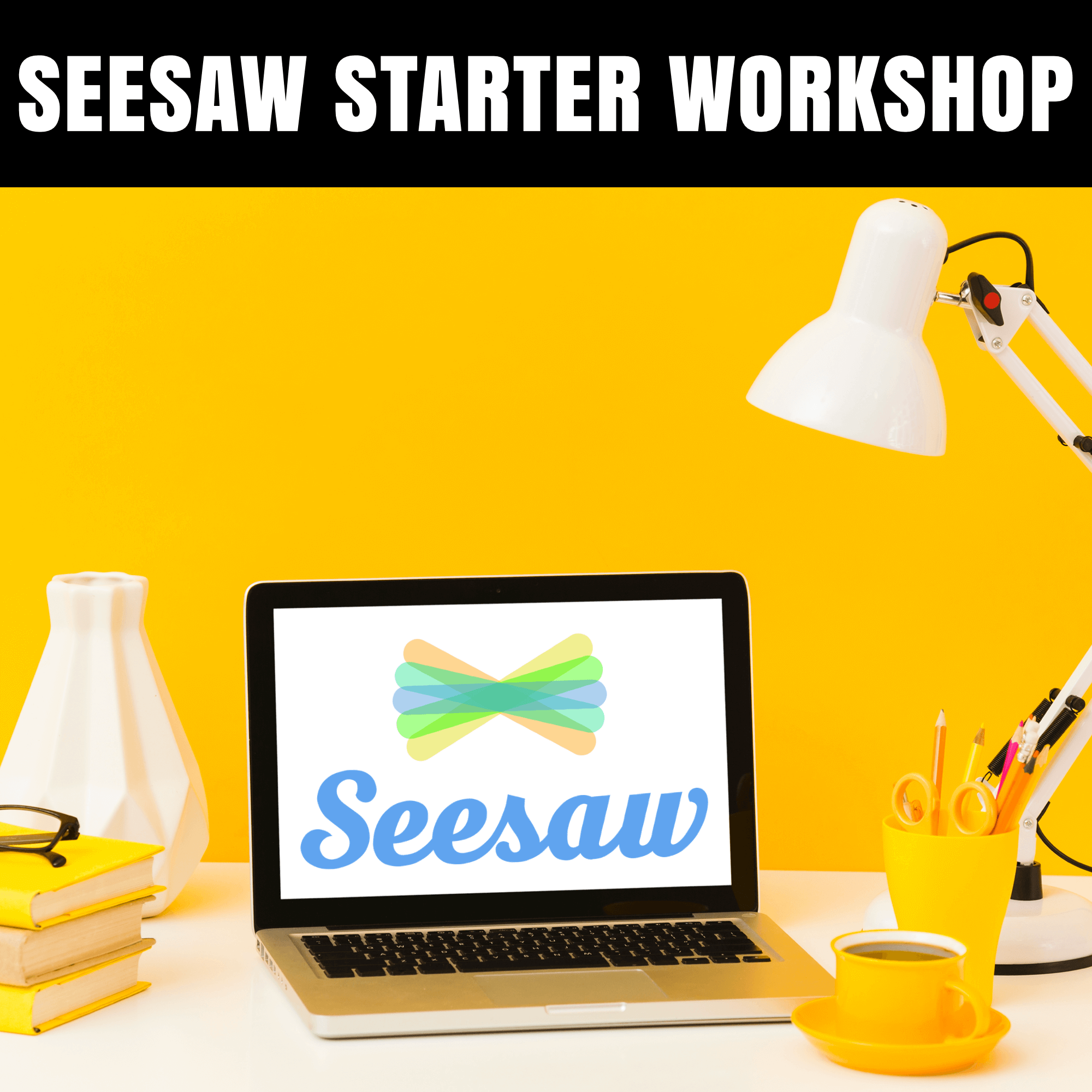 Join Seesaw Starter Workshop